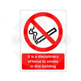 It Is A Disciplinary Offence to Smoke In This Building Sign