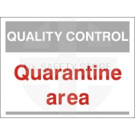 Quarantine Area Quality Control Sign