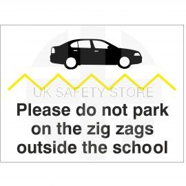 Please Do Not Park On The Zig Zags Outside The School Sign - Composite Board