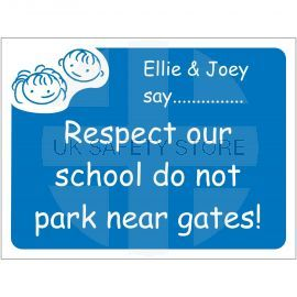 Respect Our School Do Not Park Near Gates Sign - Composite Board