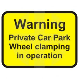 Warning Private Car Park Wheel Clamping In Operation Road Traffic Sign