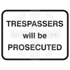 Trespassers Will Be Prosecuted Road Traffic Sign