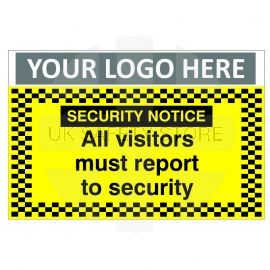 Security Notice All Visitors Must Report To Security Custom Logo CCTV Sign