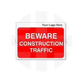 Beware Construction Traffic Custom Logo Sign - 600Wmm x 450Hmm