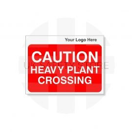 Caution Heavy Plant Crossing Custom Logo Sign - 600Wmm x 450Hmm