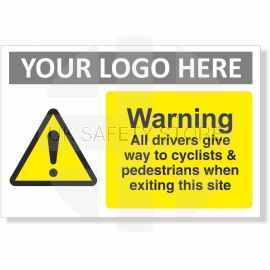 Warning All Drivers Give Way To Cyclists & Pedestrians When Exiting This Site Sign