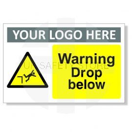Warning Drop Below Custom Logo Warning Sign