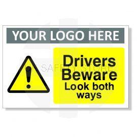 Drivers Beware Look Both Ways Custom Logo Warning Sign