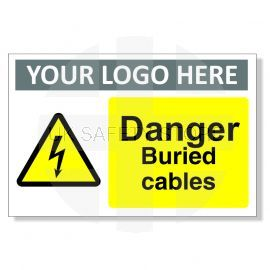 Danger Buried Cables Custom Logo Warning Sign