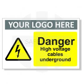 Danger High Voltage Cables Underground Custom Logo Warning Sign