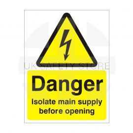 Danger Isolate Main Supply Before Opening Safety Sign