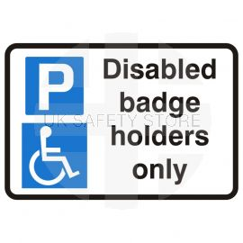Disabled Badge Holders Only None Reflective Road Traffic Sign