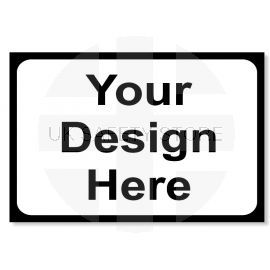 Your Design Here - White Traffic Sign - 1050Wmm x 750Hmm