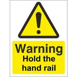 Warning hold the hand rail sign in a variety of sizes and materials with or without your logo