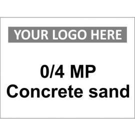 0/4 MP concrete sand sign in a variety of sizes and materials with or without your logo