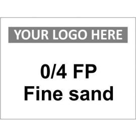0/4 FP fine sand sign in a variety of materials and sizes with or without your logo