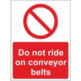 Do Not Ride On Conveyor Belts Sign In A Variety of Materials and Sizes