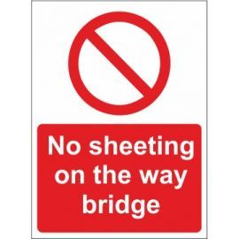 No Sheeting On the Way Bridge Sign in a variety of sizes and Materials, With or without Post fit