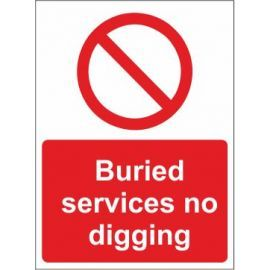 Buried Services No Digging Sign in a variety of Sizes and Materials, With or without Post Fitting