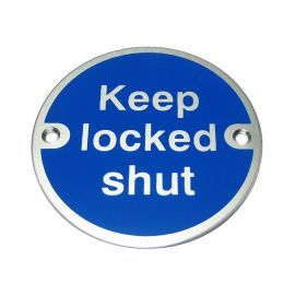 Keep Locked Shut Aluminium Sign