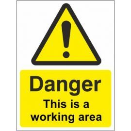Danger this is a working area sign in a variety of sizes and materials with or without your logo