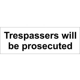 Trespassers Will Be Prosecuted Door Sign