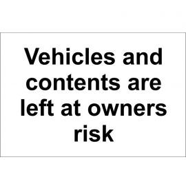 Vehicles And Contents Are Left At Owners Risk Sign