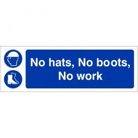 No Hats No Boots No Work Sign 600W x 200H mm - Rigid Plastic