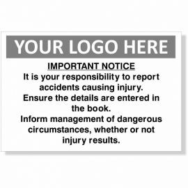 It Is Your Responsibility To Report Accidents Causing Injury Custom Logo Sign