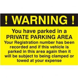 Warning You Have Parked In A Private Parking Area Sign