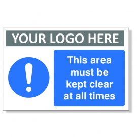 This Area Must Be Kept Clear At All Times Custom Logo Sign