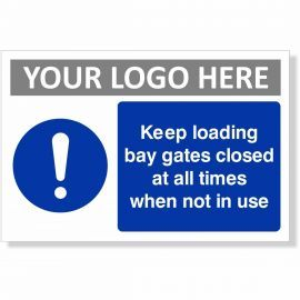 Keep Loading Bay Closed At All Times Sign