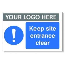 Keep Site Entrance Clear Custom Logo Sign