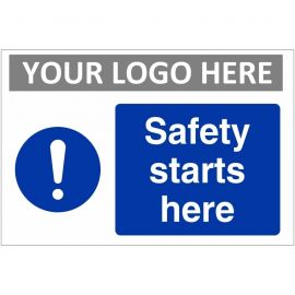 Safety Starts Here Custom Logo Sign