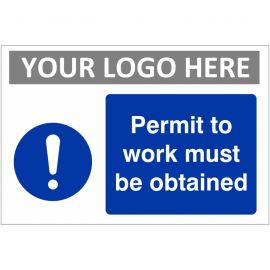 Permit To Work Must Be Obtained Custom Logo Sign