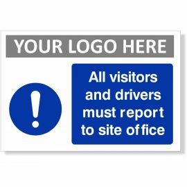 All Visitors And Drivers Must Report To Site Office Sign