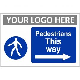Pedestrians This Way Arrow Right Custom Logo Sign