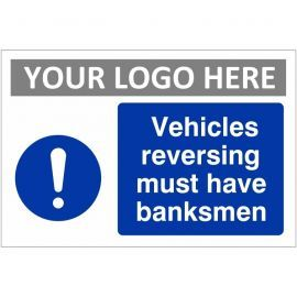Vehicles Reversing Must Have Banksmen Custom Logo Sign