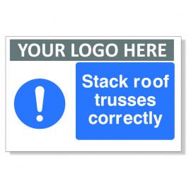 Stack Roof Trusses Correctly Custom Logo Sign