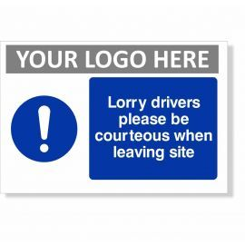 Lorry Drivers Please Be Courteous When Leaving Site Sign