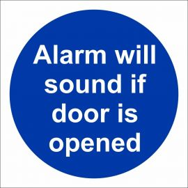 Alarm Will Sound If Door Is Opened Door Sign