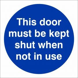 This Door Must Be Kept Shut When Not In Use Sign