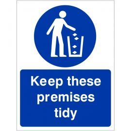 Keep These Premises Tidy Sign