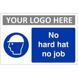 No Hard Hat No Job Custom Logo Sign