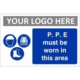 PPE Must  Be Worn In This Area Custom Logo Sign
