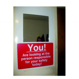 You Are Looking At The Person Responsible For Your Safety Today Sign With Mirror 450W x 600Hmm