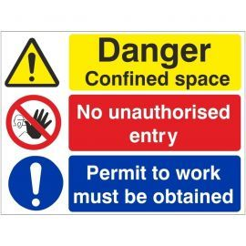 Danger confined space no unauthorised entry permit to work must be obtained multi message sign in a variety of sizes and materials