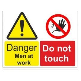 Danger men at work do not touch multi message sign in a variety of sizes and materials