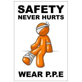 Safety never hurts wear P.P.E 400w x 600h  health and safety posters