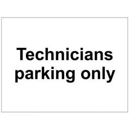 Technicians parking only sign in a variety of sizes and materials
